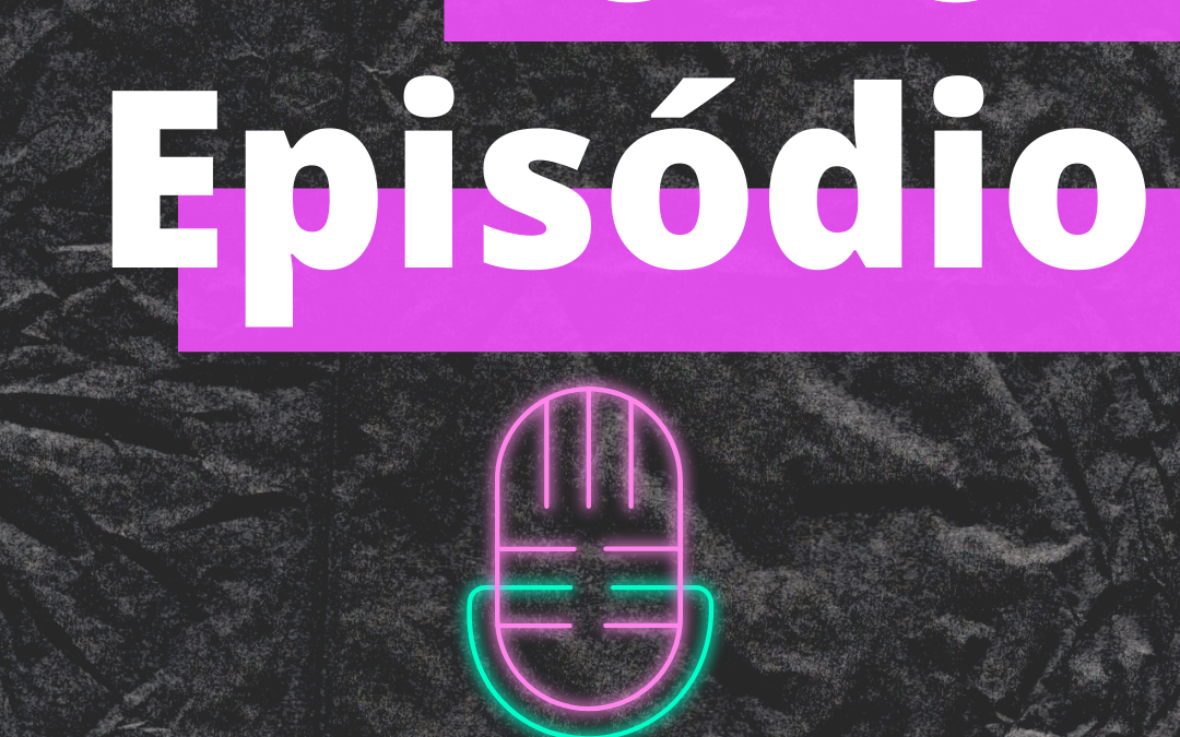 Está no ar o Episódio 2 do Podcast 8 ou 80!